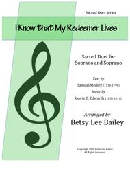 """Samuel Medley (1738-1799),  Lewis D. Edwards (1858-1921)  Sheet Music """"I Know that My Redeemer Lives"""" for Two Soprano Voices and Piano Song Lyrics Guitar Tabs Piano Music Notes Songbook"""
