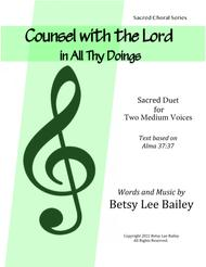 """Betsy Lee Bailey  Sheet Music """"Counsel with the Lord in All Thy Doing"""" - Sacred Duet for Soprano and Baritone with Piano Accompaniment Song Lyrics Guitar Tabs Piano Music Notes Songbook"""