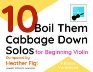 Heather Figi  Sheet Music 10 Boil Them Cabbage Down Solos for Beginning Violin (+ 9 BONUS VARIATIONS) Song Lyrics Guitar Tabs Piano Music Notes Songbook