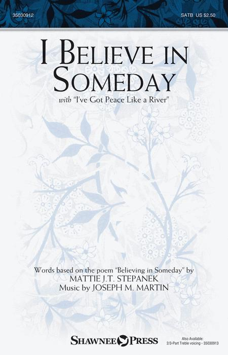 Sheet music: I Believe in Someday (Choral SATB)