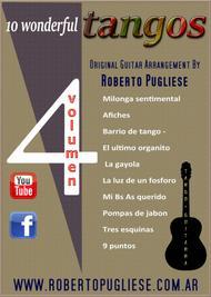 A compilation  Sheet Music 10 wonderful TANGOS for guitar by Roberto Pugliese - Volumen 4 Song Lyrics Guitar Tabs Piano Music Notes Songbook