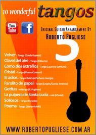 A compilation  Sheet Music 10 wonderful TANGOS for guitar by Roberto Pugliese - Volumen 5 Song Lyrics Guitar Tabs Piano Music Notes Songbook