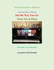 """Just The Way You Are"" for Tenor Sax and Piano sheet music"