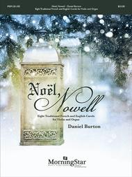 Noel, Nowell: Eight Traditional French and English Carols for Violin and Organ