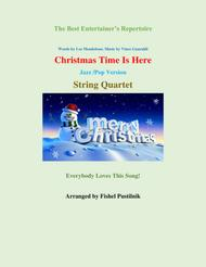 """""""Christmas Time Is Here"""" for String Quartet-Jazz/Pop Version sheet music"""