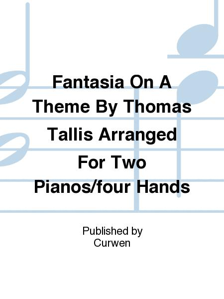 Sheet Music Fantasia On A Theme By Thomas Tallis Arranged For Two Pianos Four Hands 2 Pianos 4 Hands