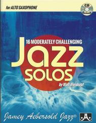 Walt Weiskopf  Sheet Music 16 Moderately Challenging Jazz Solos - Alto Sax Song Lyrics Guitar Tabs Piano Music Notes Songbook