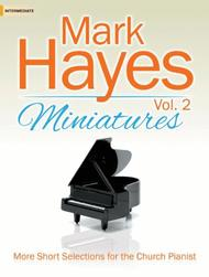 Mark Hayes Miniatures, Vol. 2 by Mark Hayes sheet music