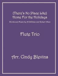 (There's No Place Like) Home For The Holidays, arranged for Flute Trio sheet music