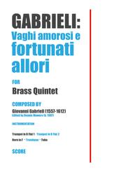 """Vaghi amorosi e fortunati allori"" for Brass Quintet - Giovanni Gabrieli sheet music"