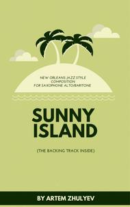 Artem Zhulyev  Sheet Music ¨Sunny Island¨ New Orleans Jazz style composition for Saxophone Alto/Baritone (Eb) Song Lyrics Guitar Tabs Piano Music Notes Songbook