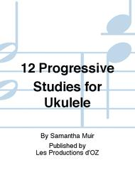 Samantha Muir  Sheet Music 12 Progressive Studies for Ukulele Song Lyrics Guitar Tabs Piano Music Notes Songbook