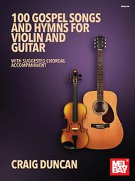 Craig Duncan  Sheet Music 100 Gospel Songs and Hymns for Violin and Guitar Song Lyrics Guitar Tabs Piano Music Notes Songbook