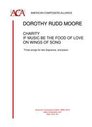 Dorothy Rudd Moore  Sheet Music [Moore] Charity - If Music Be the Food of Love - On Wings of Song Song Lyrics Guitar Tabs Piano Music Notes Songbook