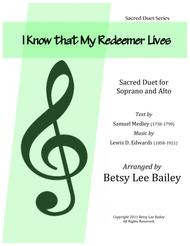 """Text by Samuel Medley (1738-1799), Music by Lewis D. Edwards (1858-1921).  Sheet Music """"I Know That My Redeemer Lives"""" Sacred Duet for Soprano and Alto with Piano Song Lyrics Guitar Tabs Piano Music Notes Songbook"""