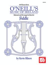 Kevin Allison  Sheet Music 100 Tunes from O'Neill's Music of Ireland for Fiddle Song Lyrics Guitar Tabs Piano Music Notes Songbook