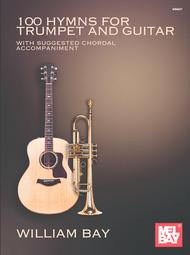 William Bay  Sheet Music 100 Hymns for Trumpet and Guitar Song Lyrics Guitar Tabs Piano Music Notes Songbook