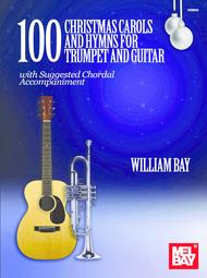 William Bay  Sheet Music 100 Christmas Carols and Hymns for Trumpet and Guitar Song Lyrics Guitar Tabs Piano Music Notes Songbook