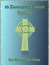 Various  Sheet Music 16 Favourite Easter Hymns for Trombone Duet Song Lyrics Guitar Tabs Piano Music Notes Songbook