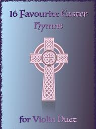 Various  Sheet Music 16 Favourite Easter Hymns for Violin Duet Song Lyrics Guitar Tabs Piano Music Notes Songbook