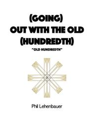 Phil Lehenbauer  Sheet Music (Going) Out with the Old (Hundredth) organ work, by Phil Lehenbauer Song Lyrics Guitar Tabs Piano Music Notes Songbook