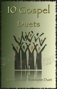 Traditional  Sheet Music 10 Gospel Duets for Trumpet and Trombone Song Lyrics Guitar Tabs Piano Music Notes Songbook