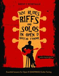 Brent C Robitaille  Sheet Music 101 Blues Riffs and Solos in Open D Guitar Tuning (DADF#AD) Song Lyrics Guitar Tabs Piano Music Notes Songbook