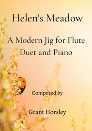 """Grant Horsley  Sheet Music """"Helen's Meadow"""" A Modern Jig for Flute Duet and Piano Song Lyrics Guitar Tabs Piano Music Notes Songbook"""