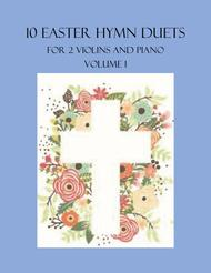 Various  Sheet Music 10 Easter Hymn Duets for 2 Violins and Piano - Volume 1 Song Lyrics Guitar Tabs Piano Music Notes Songbook
