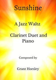 """Grant Horsley  Sheet Music """"Sunshine"""" A Jazz Waltz for Clarinet Duet and Piano- Intermediate Song Lyrics Guitar Tabs Piano Music Notes Songbook"""