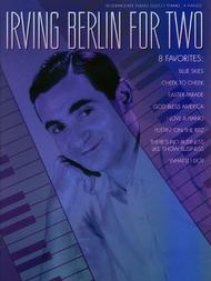 Irving Berlin For Two Intermediate Piano Duet 1 Piano 4 Hands