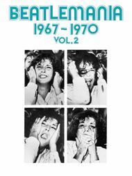 Beatlemania 1967-1970 - Vol.2