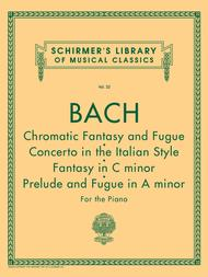 Chromatic Fantasy and Fugue, Concerto in the Italian Style, Fantasy in C Min, Prelude and Fugue in A Min