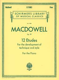 Edward MacDowell  Sheet Music 12 Etudes for the Development of Technique and Style, Op. 39 Song Lyrics Guitar Tabs Piano Music Notes Songbook