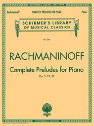 Complete Preludes For Piano (Op. 3, Op. 23, Op. 32)