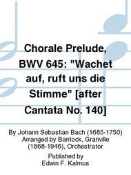 Chorale Prelude, BWV 645:  Wachet auf, ruft uns die Stimme  [after Cantata No. 140]