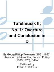 Tafelmusik II; No. 1: Overture and Conclusion in D
