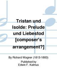 Tristan und Isolde: Prelude und Liebestod [composer