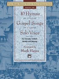 Mark Hayes  Sheet Music 10 Hymns and Gospel Songs for Solo Voice - Medium Low (Book) Song Lyrics Guitar Tabs Piano Music Notes Songbook