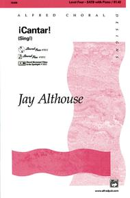 Jay Althouse  Sheet Music !Cantar! (Sing!) Song Lyrics Guitar Tabs Piano Music Notes Songbook