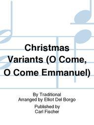 Christmas Variants (O Come, O Come Emmanuel) sheet music