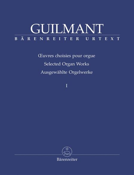 Felix-Alexandre Guilmant: Selected Organ Works, Volume 1 - Sonatas 1-4