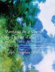 Fantasia on a Theme by Thomas Tallis and Other Works