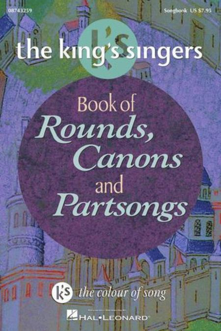 The King's Singers: The King's Singers Book of Rounds, Canons and Partsongs