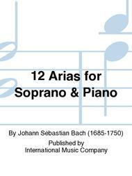 Johann Sebastian Bach  Sheet Music 12 Arias for Soprano & Piano Song Lyrics Guitar Tabs Piano Music Notes Songbook