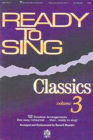 Ready To Sing Classics, Volume 3 (Choral Book)