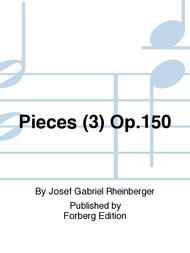 Pieces (3) Op. 150 sheet music