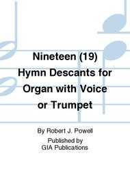 Nineteen (19) Hymn Descants for Organ with Voice or Trumpet sheet music