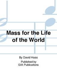 Mass for the Life of the World sheet music