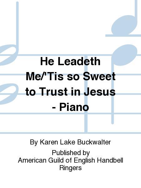 Sheet music: He Leadeth Me/'Tis so Sweet to Trust in Jesus